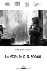 Veglia e sogno di Maurizio Rossi